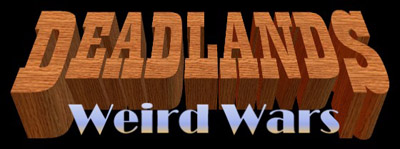 Deadlands: Weird Wars