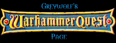 Greywolf's Warhammer Quest Page